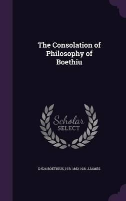 The Consolation of Philosophy of Boethiu