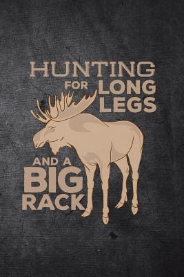 Hunting For Long Legs And A Big Rack