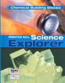 Prentice Hall Science Explorer Chemical Building Blocks