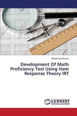 Development Of Math Proficiency Test Using Item Response Theory IRT