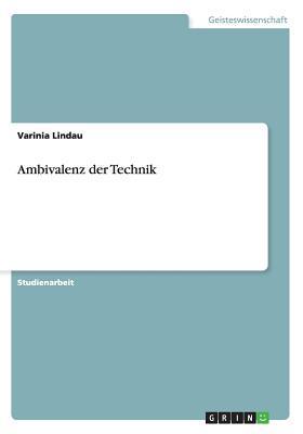 Ambivalenz der Technik