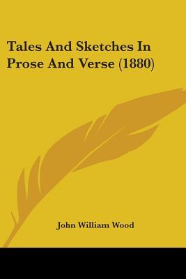 Tales and Sketches in Prose and Verse (1880)