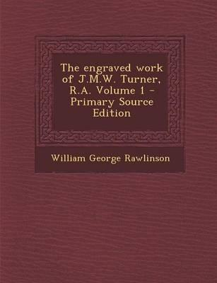The Engraved Work of J.M.W. Turner, R.A. Volume 1
