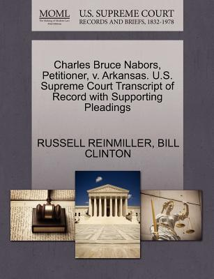 Charles Bruce Nabors, Petitioner, V. Arkansas. U.S. Supreme Court Transcript of Record with Supporting Pleadings