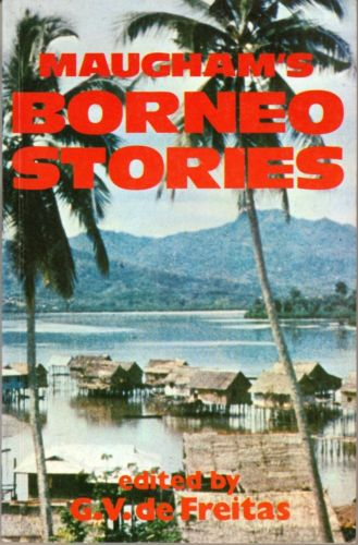 Maugham's Borneo Stories