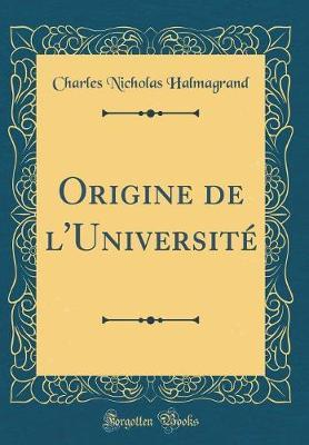 Origine de l'Université (Classic Reprint)