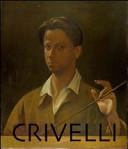 Renzo Crivelli. Il silenzio, l'elegia, il tormento