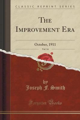 The Improvement Era, Vol. 14