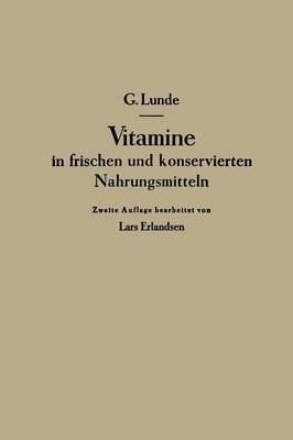 Vitamine in Frischen Und Konservierten Nahrungsmitteln