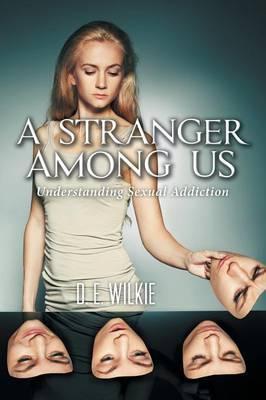 A Stranger Among Us  Understanding Sexual Addiction