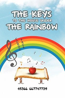The Keys to the House Under the Rainbow