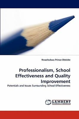 Professionalism, School Effectiveness and Quality Improvement