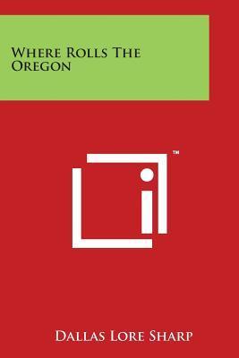 Where Rolls The Oregon
