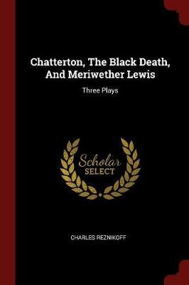 Chatterton, the Black Death, and Meriwether Lewis