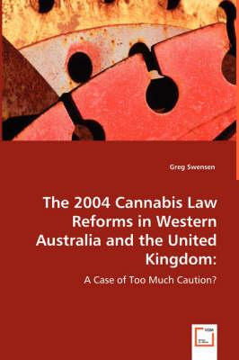 The 2004 Cannabis Law Reforms in Western Australia and the United Kingdom