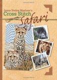 Jane Netley Mayhews Cross Stitch Safari