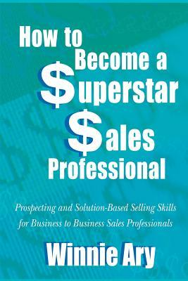 How to Become a Superstar Sales Professional