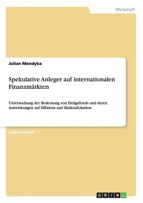 Spekulative Anleger auf internationalen Finanzmärkten