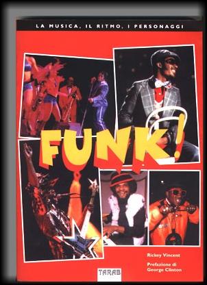 Funk! La musica, il ritmo, i personaggi