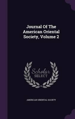 Journal of the American Oriental Society, Volume 2