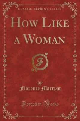 How Like a Woman (Classic Reprint)