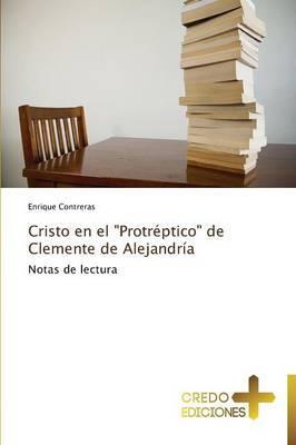 """Cristo en el """"Protréptico"""" de Clemente de Alejandría"""