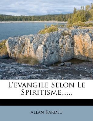 L'Evangile Selon Le Spiritisme...