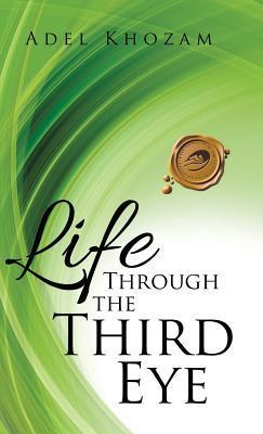 Life Through the Third Eye