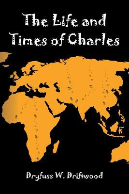 The Life and Times of Charles