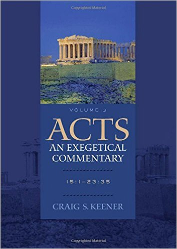 Acts: An Exegetical Commentary, Vol. 3