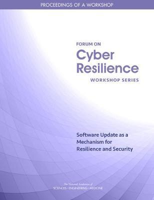 Software Update As a Mechanism for Resilience and Security