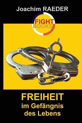Freiheit Im Gefaengn...