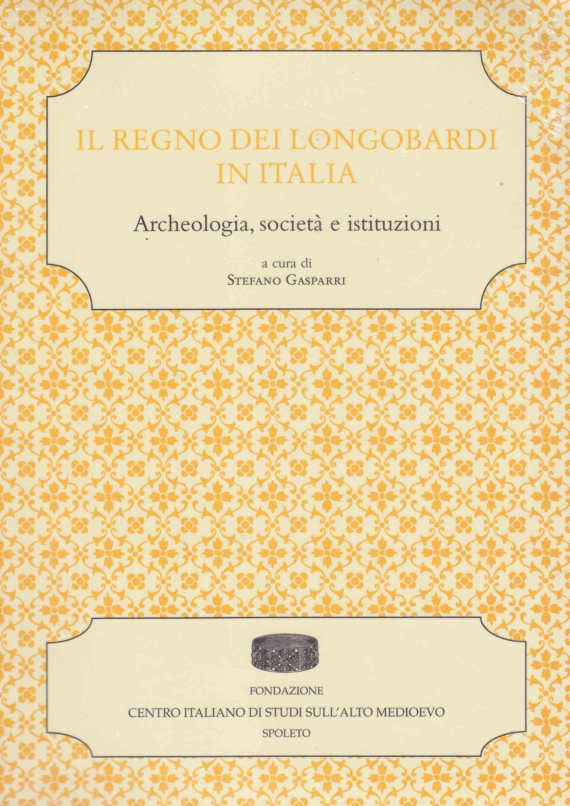 Il regno dei longobardi in Italia. Archeologia, società e istituzioni