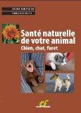 Santé naturelle de votre animal : chien, chat, furet