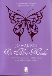 Un altro mondo - Jo Walton - Anobii