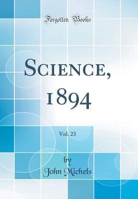 Science, 1894, Vol. 23 (Classic Reprint)