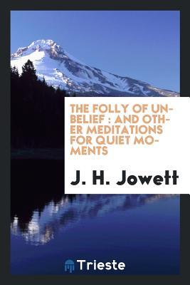 The folly of unbelief