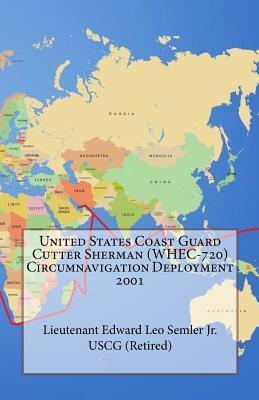 United States Coast Guard Cutter Sherman (WHEC-720) Circumnavigation Deployment 2001