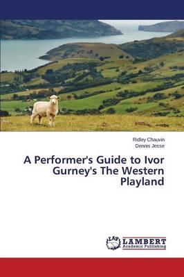 A Performer's Guide to Ivor Gurney's The Western Playland