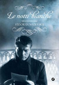"""Fëdor Dostoevskij: """"Le notti bianche"""""""