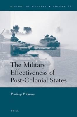 The Military Effectiveness of Post-Colonial States