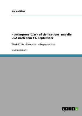 Huntingtons 'Clash of civilisations' und die USA nach dem 11. September