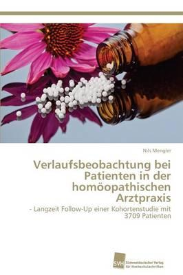 Verlaufsbeobachtung bei Patienten in der homöopathischen Arztpraxis