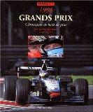GRANDS PRIX FORMULE 1 1998. Chroniques de bord de piste