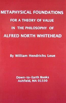 Metaphysical Foundations for a Theory of Value in the Philosophy of Alfred North Whitehead