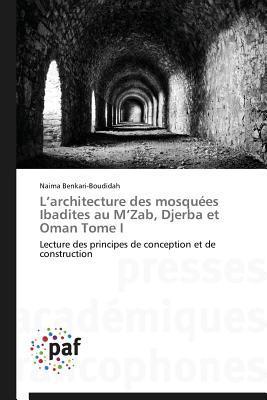 L Architecture des Mosquees Ibadites au M Zab, Djerba et Oman Tome I