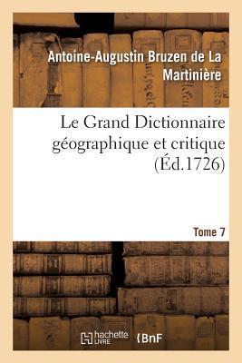 Le Grand Dictionnaire Geographique Et Critique Tome 7
