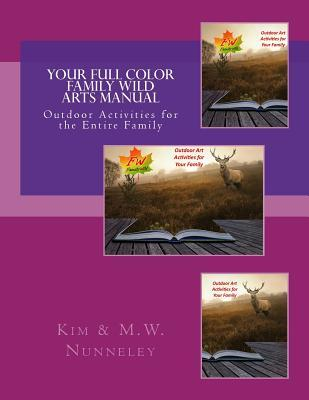 Your Full Color Family Wild Arts Manual