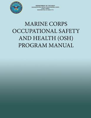 Marine Corps Occupational Safety and Health Osh Program Manual