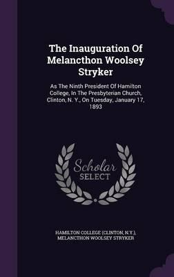 The Inauguration of Melancthon Woolsey Stryker